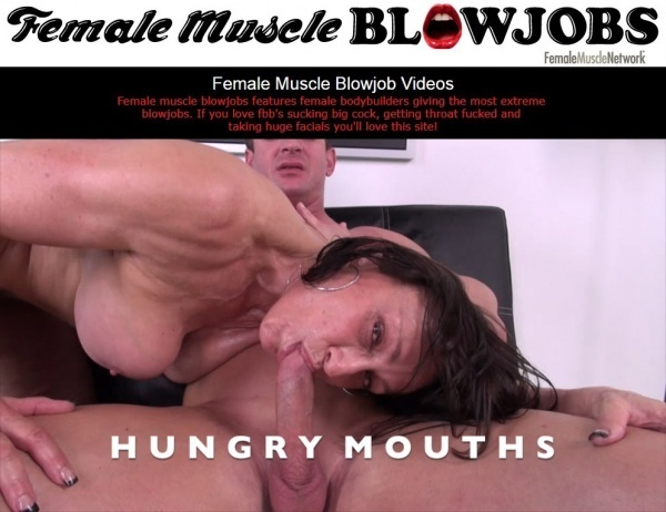 FemaleMuscleBlowjobs.com - FemaleMuscleNetwork.com - SITERIP