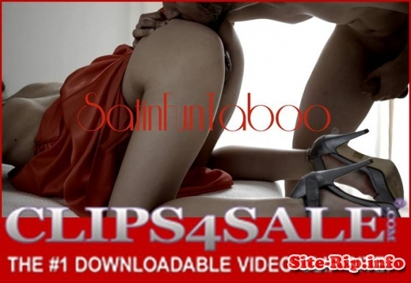 Clips4sale.com/SatinFunTaboo.com - SITERIP